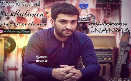 دانلود آهنگ آذربایجانی جدید Asif Meherremov به نام Inanma